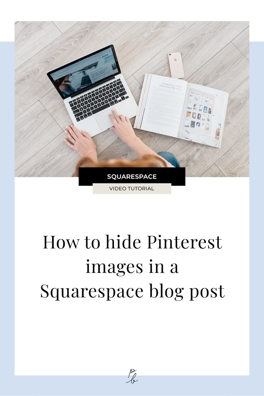 How to hide Pinterest images in a Squarespace blog post.jpg