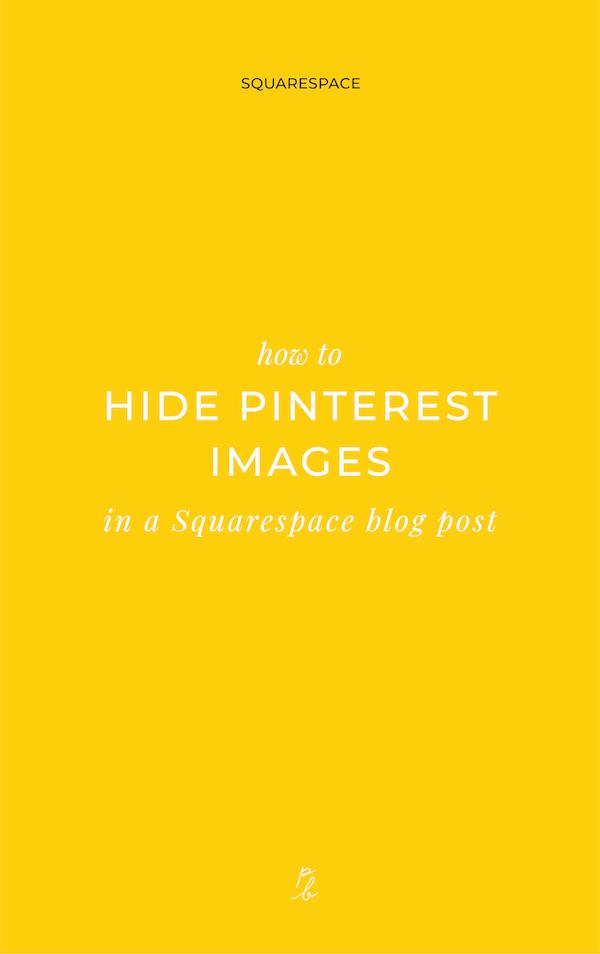 2-How to hide Pinterest images in a Squarespace blog post.jpg