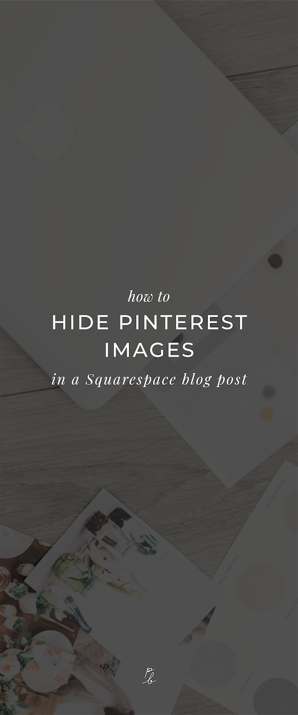 6-How to hide Pinterest images in a Squarespace blog post.jpg