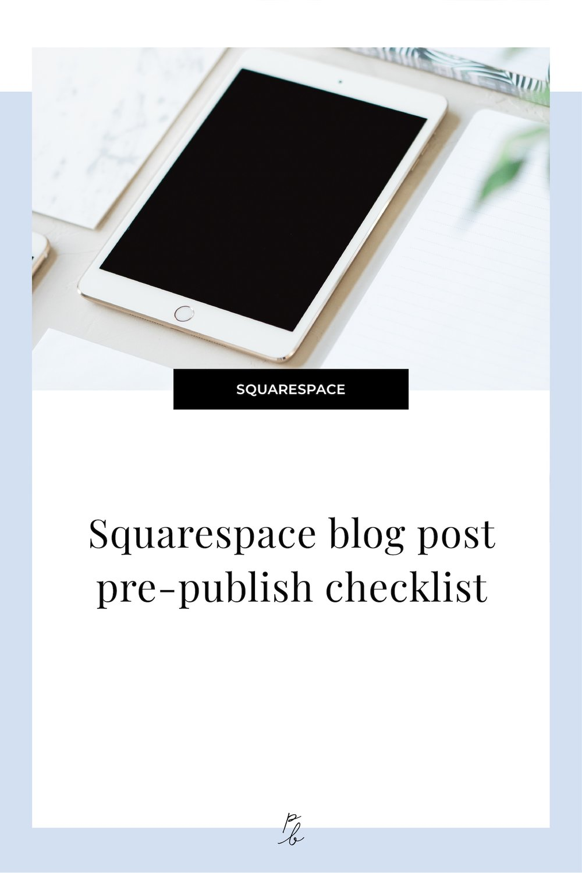 Squarespace blog post pre-publish checklist.jpg