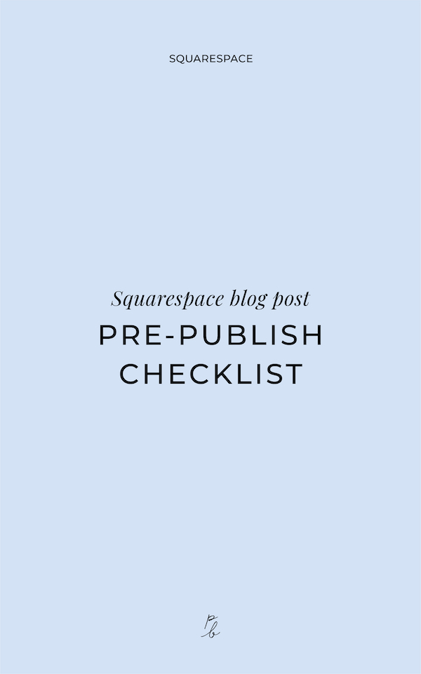 5-Squarespace blog post pre-publish checklist.jpg