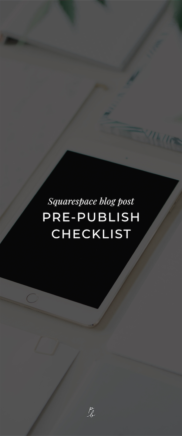 3-Squarespace blog post pre-publish checklist.jpg