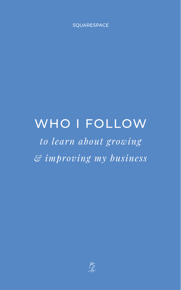 5-Who I follow to learn about growing and improving my business.jpg