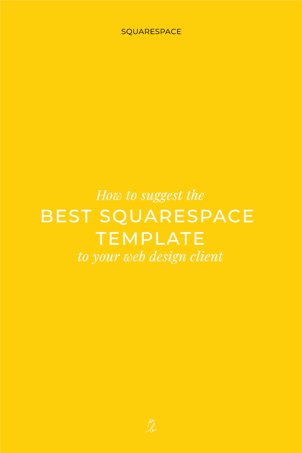 5-How to suggest the best squarespace template to your web design client.jpg