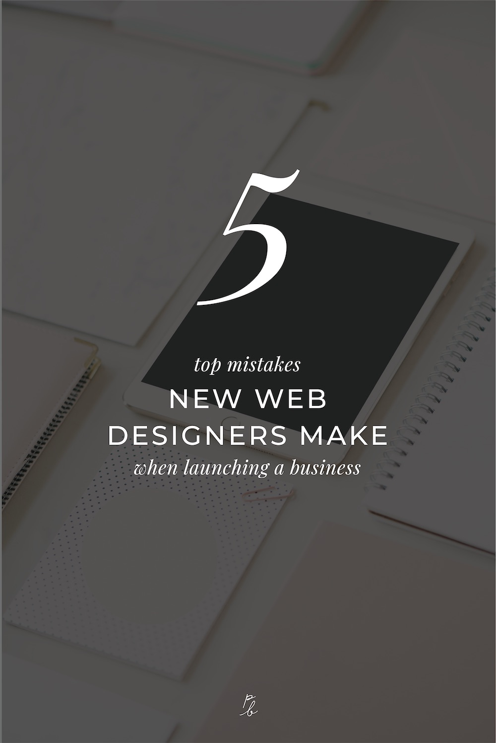2-5 top mistakes new web designers make when launching a business.jpg
