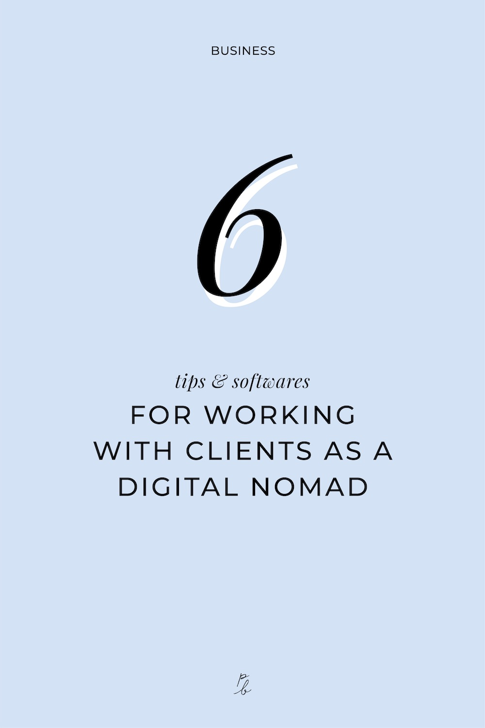 4-6 tips and softwares for working with clients as a digital nomad.jpg