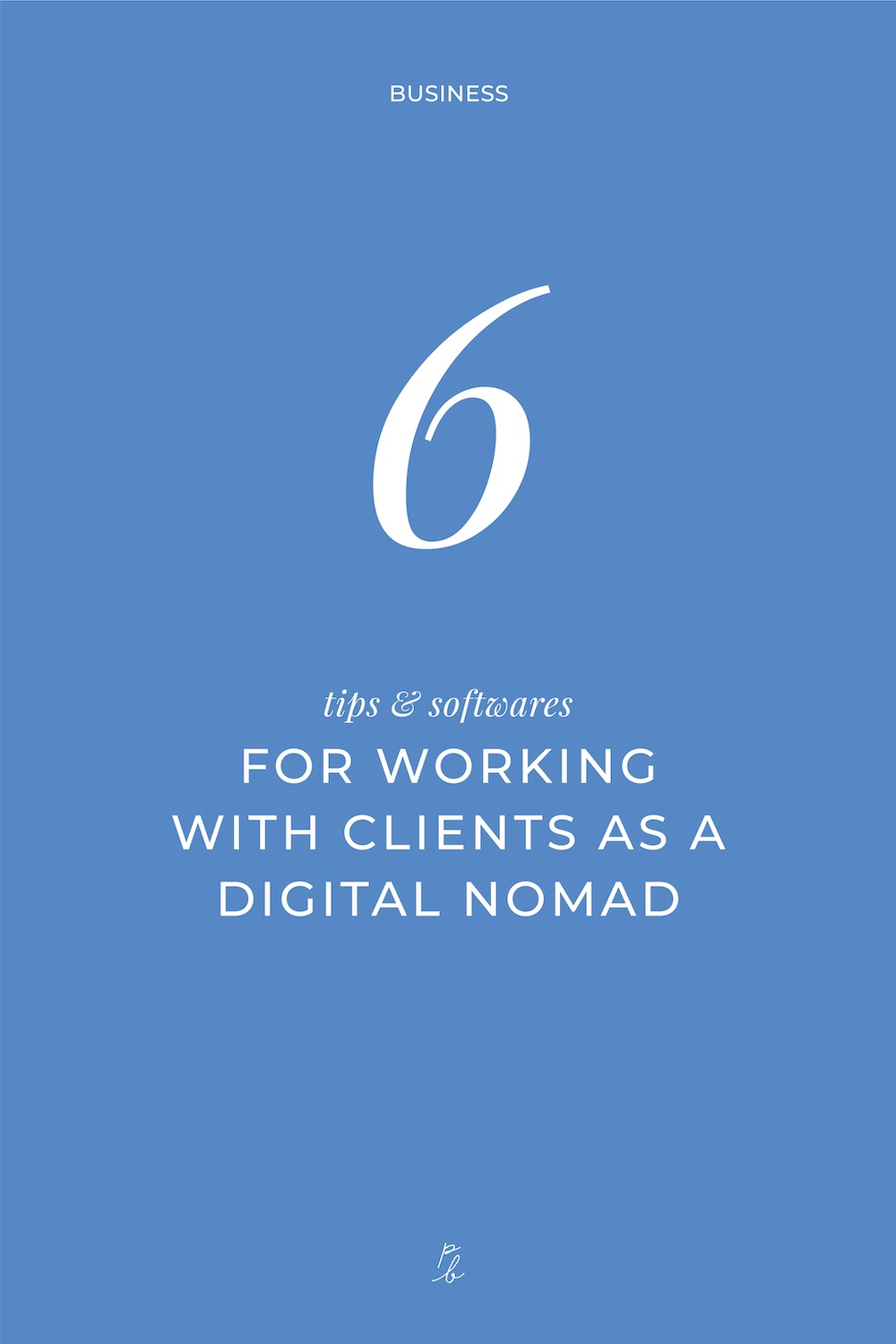3-6 tips and softwares for working with clients as a digital nomad.jpg