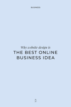 why website design is the best online business idea