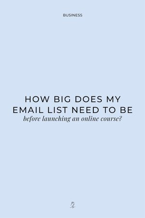 How big does my email list need to be before launching an online course?