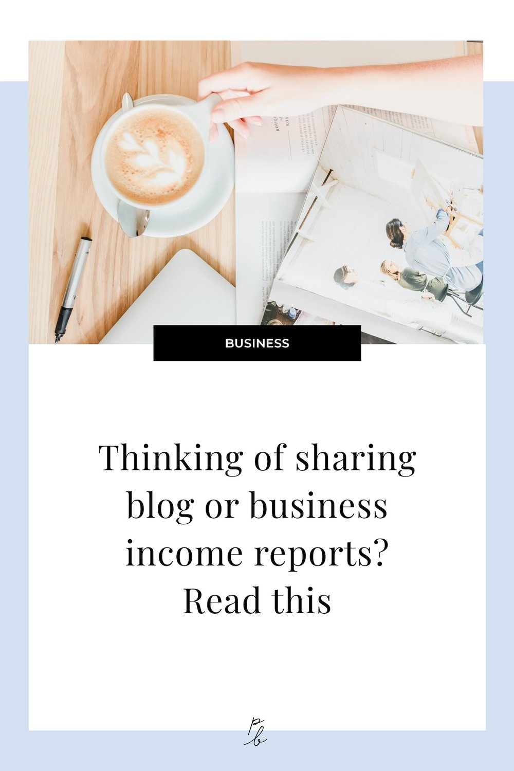 Thinking of sharing blog or business income reports? Read this.jpg