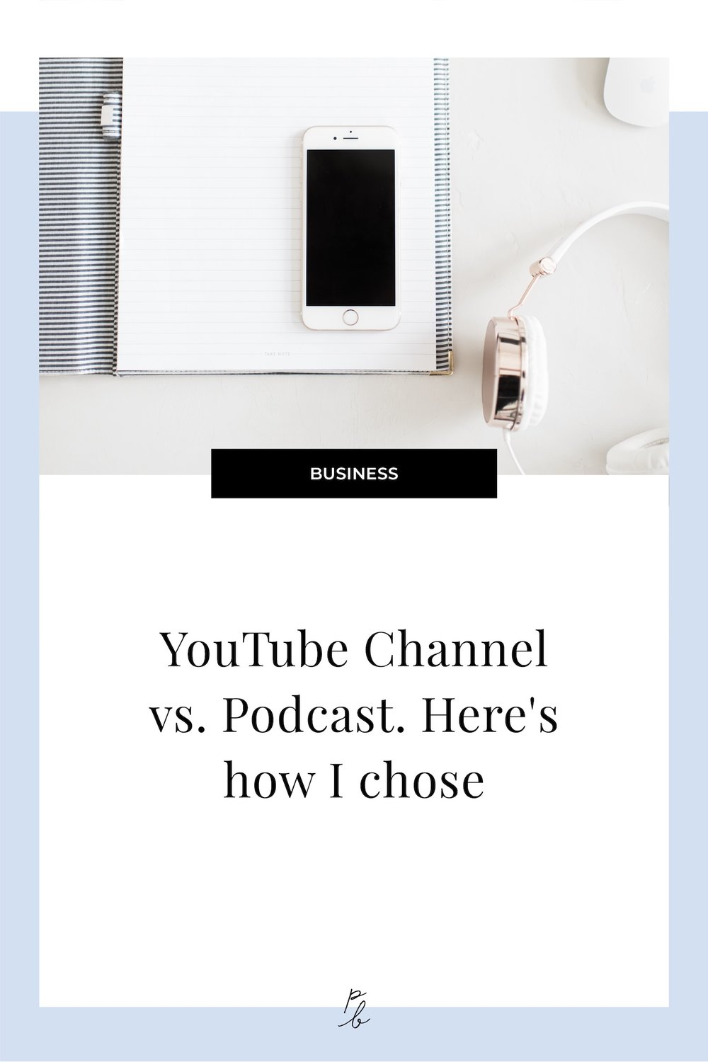 Youtube channel vs. podcast- Here's how I chose.jpg