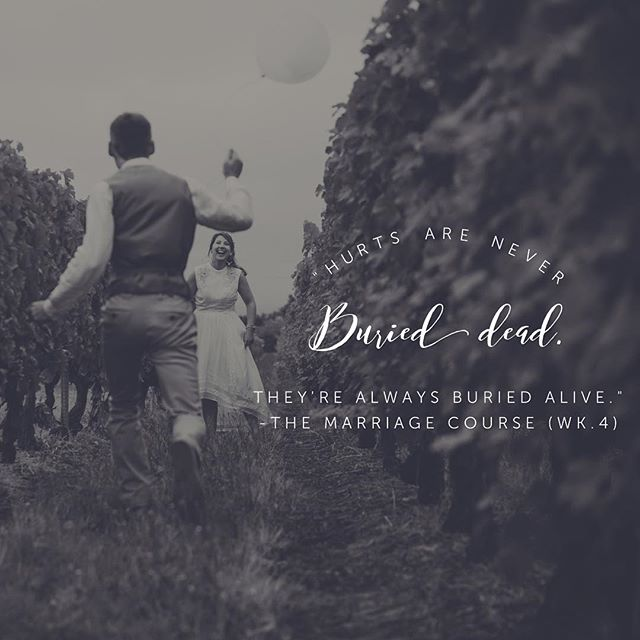 Even in the best relationships conflict is inevitable. Dealing with past & present hurts (rather than simply burying them) is vitally important. Here's a great line from the Marriage Course. Lord, enable us to speak and hear the truth in love.