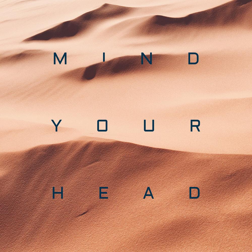 MIND YOUR HEAD.jpg