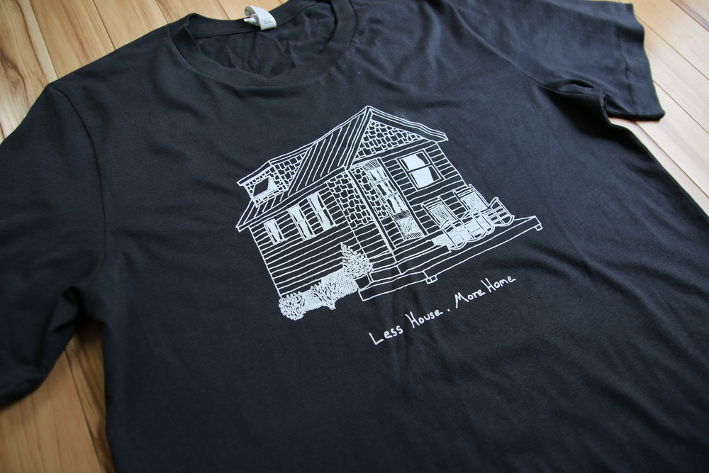 Less House. More Home. T-Shirt — Wind River Tiny Homes