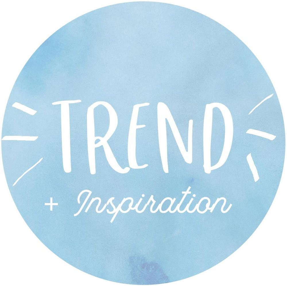 Trend + Inspiration