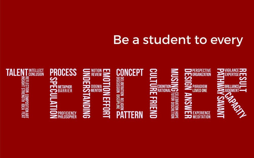 Be a Student to Every Teacher | | STUBBS CREATIVE