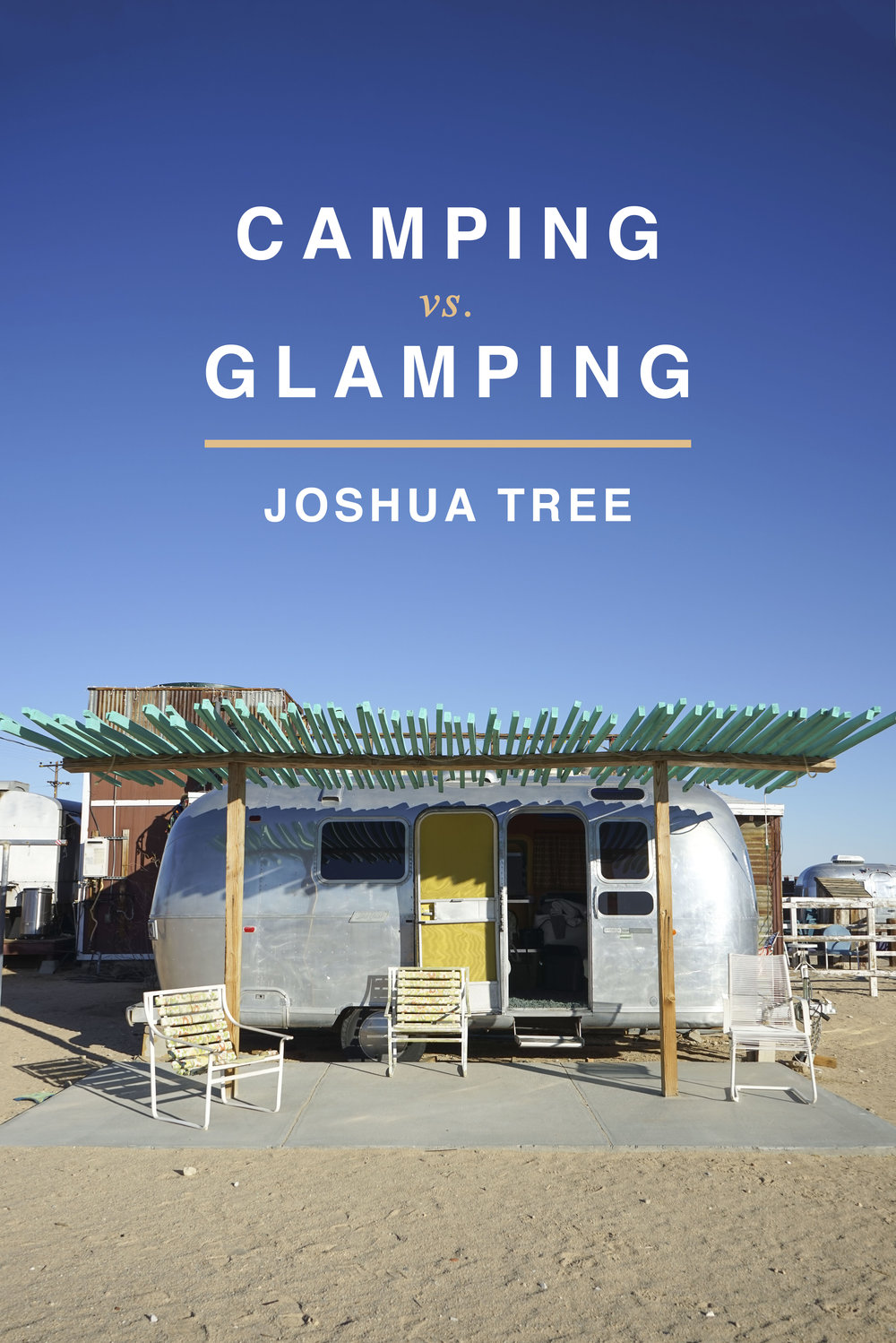 Camping vs Glamping in Joshua Tree | Shannon Did What?