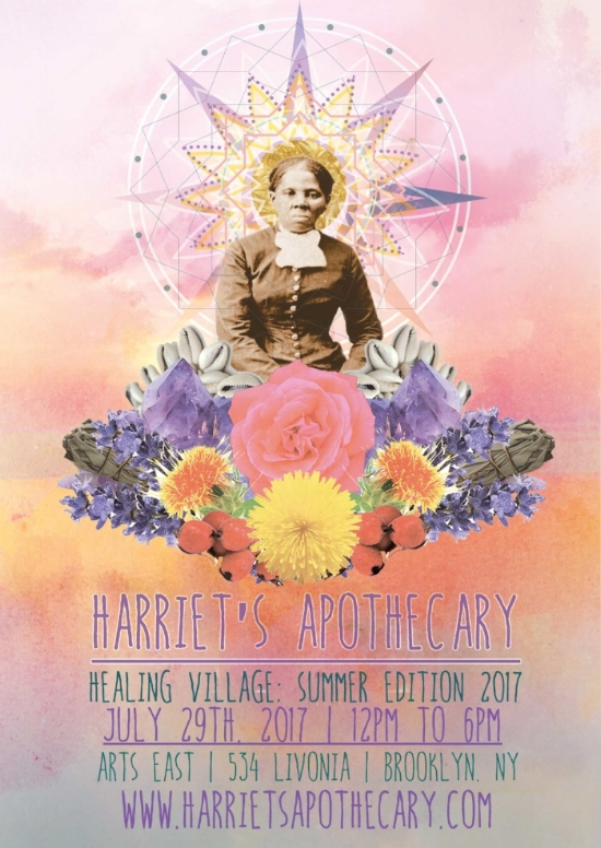 ███▓▒.WEDNESDAY-FRIDAY, JULY 26TH-28TH▒▓███  During the week, July 26th - 28th, Harriet's Apothecary will be cultivating a healing village and healing justice workshops at The International Conference on Penal Abolition (ICOPA) https://icopa17.wordpress.com/ The conference has toured the world for 23 years and has only made its way to the US once. This July will be their second time. The site of this year's conference is significant. New Bedford, on the northeastern coast of Turtle Island, is the first Northern home for Frederick Douglass. This is where Douglass partnered with many abolitionalists to reshape violent systems of hate against Black folks. EEHHHHHHHHHHH!!!!!  LOCATION: 188 Union St, New Bedford, MA 02740    ███▓▒░░.SATURDAY, JULY 29, 12PM-7PM.░░▒▓███ will offer free to sliding scale, body-affirming, love-drenched potions, prescriptions and customized individual and group healing spaces to restore and expand our community's abilities to transform the impacts of white supremacy, patriarchy, imperalism, colonization and heal trauma. We will also center our HARRIET'S APOTHECARY FREEDOM SCHOOL! featuring interactive, creative, community workshops, strategy sessions, dialogues and skillshares that will offer folks tangible tools to deepen our individual and collective healing powers and skills. We will explore historical and present day indigenous stories and tools of wellness, safety and care outside of the medical industrial complex.  LOCATION: ARTS EAST: 534 Livonia avenue, Brooklyn NY
