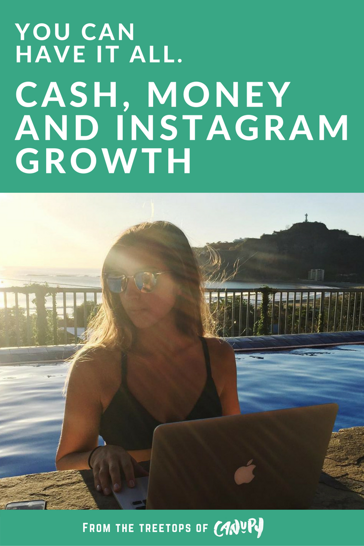 You can have it all. Cash, money and Instagram growth.