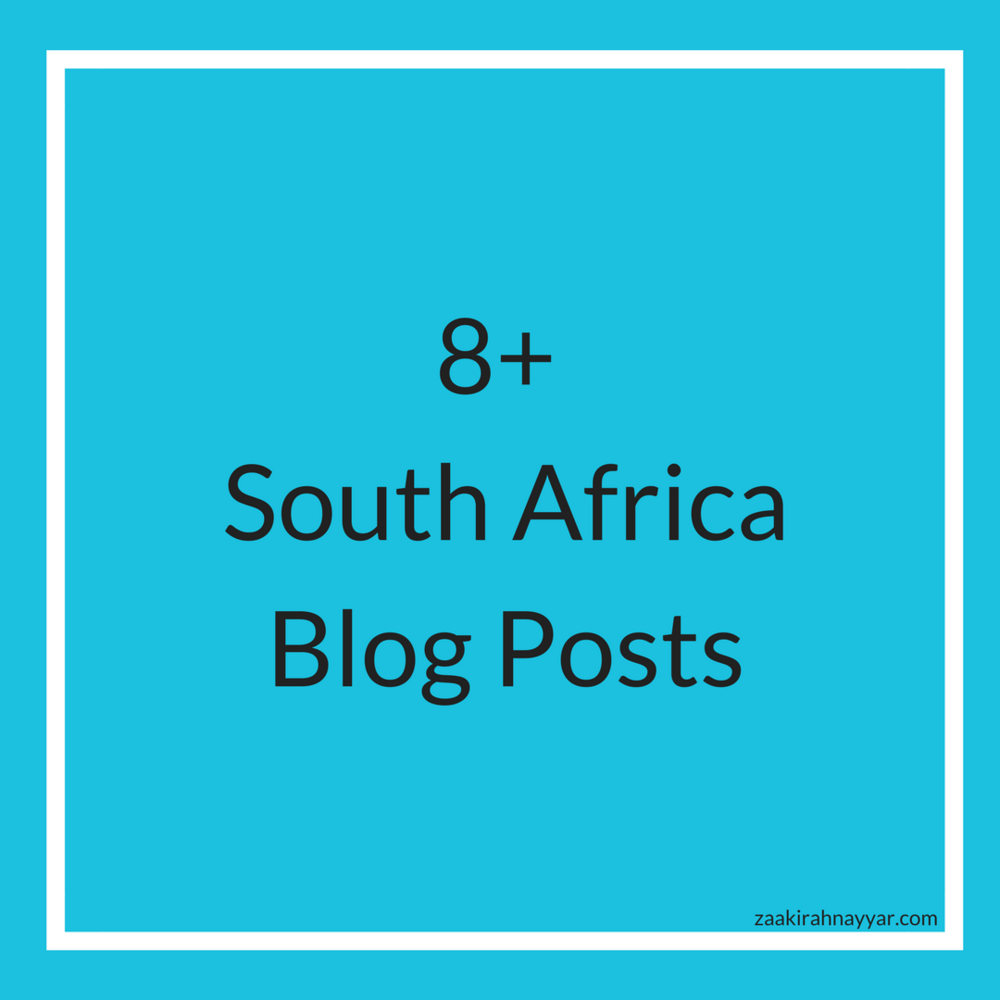 8+ South Africa Blog Posts | Zaakirah Nayyar