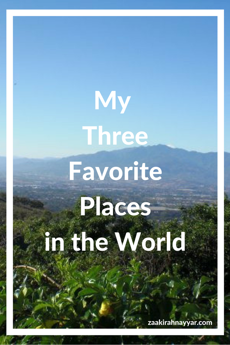 My Three Favorite Places in the World | Zaakirah