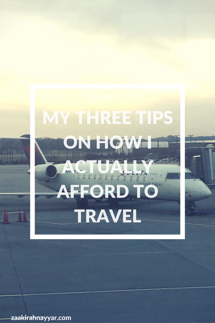 My Three Tips - How I Actually Afford to Travel