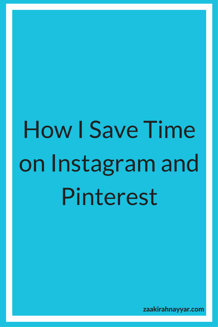 How I Save Time on Instagram and Pinterest.png