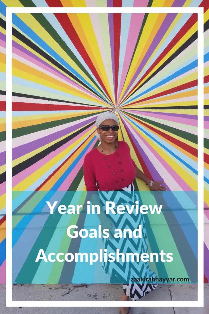 Year in Review Goals and Accomplishments   Zaakirah Nayyar