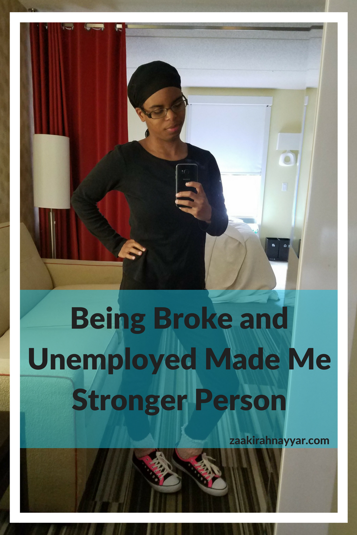 Being Broke and Unemployed made me stronger.png