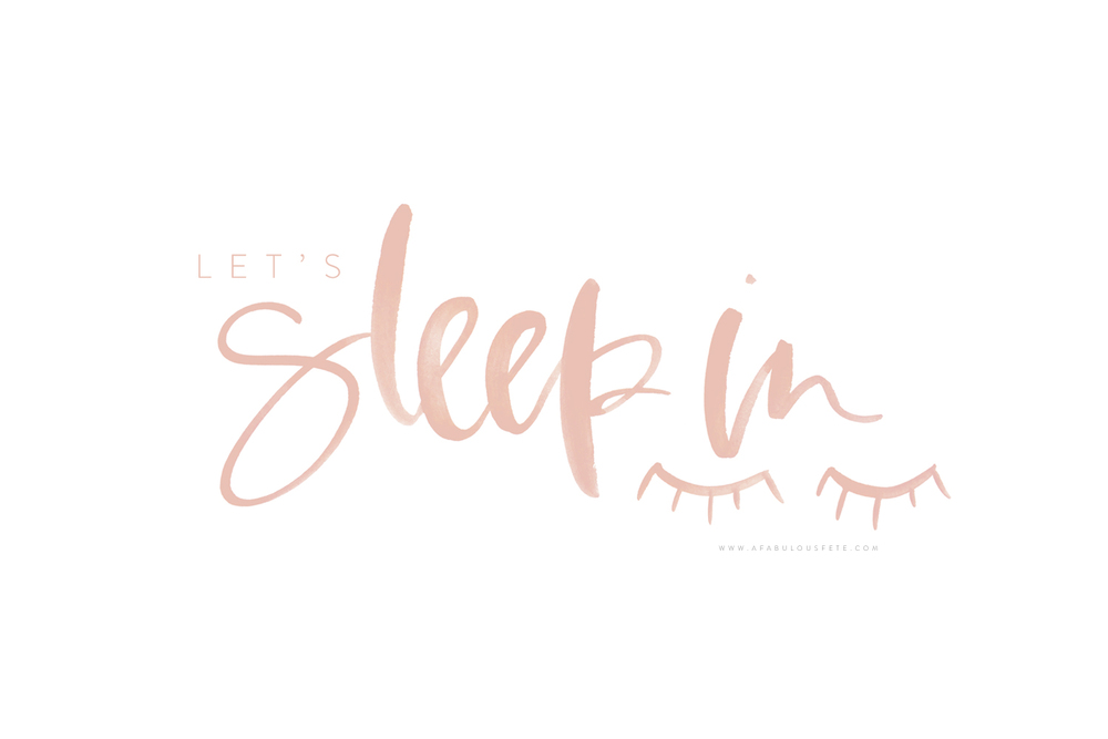 Let's sleep in, free calligraphy guides | A Fabulous Fete