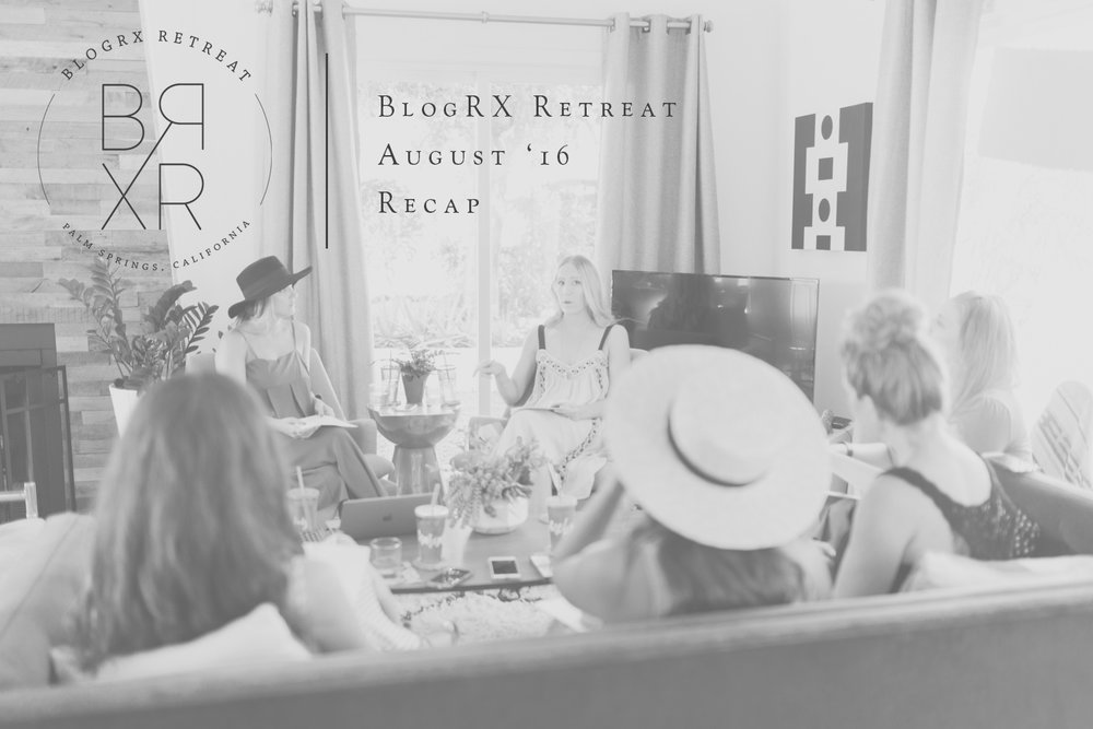 BlogRX Retreat 2016 Recap | A Fabulous Fete