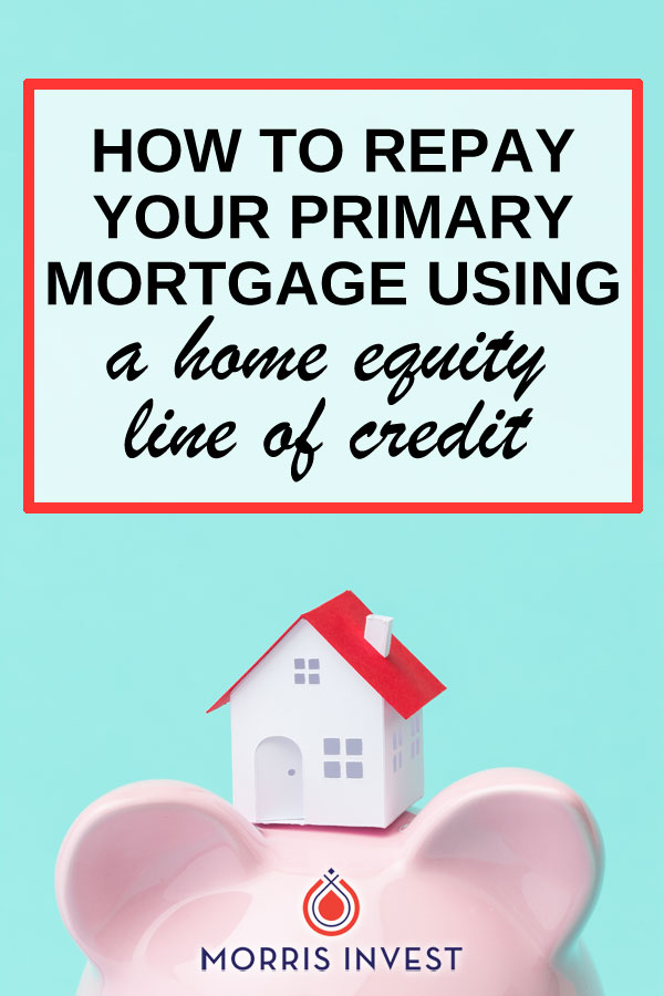 A strategy that banks don't want you to know: you can use a home equity line of credit to pay off your primary mortgage.