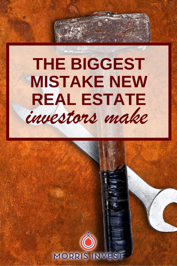 Let's avoid this! The biggest mistake real estate investors make. Real estate investing tips.