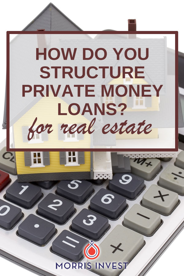 private lending in real estate can have incredible benefits. How to structure private money loans for real estate investing.