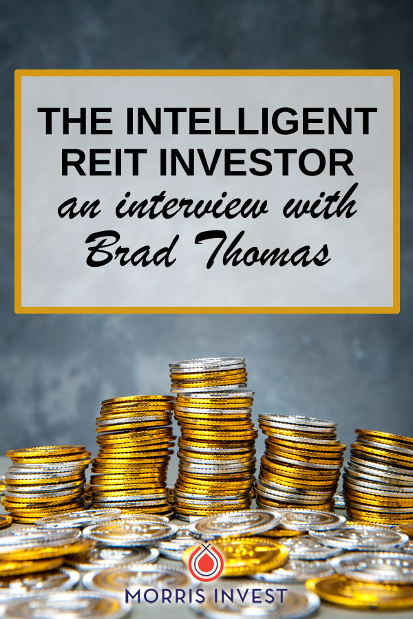 A real estate investment trust, commonly refereed to as a REIT is a type of investment that allows individuals to purchase a stake in large-scale assets. Many REITs invest in office buildings, shopping malls, and other pieces of large, commercial real estate.  On this episode of Investing in Real Estate, I'm sitting down with Brad Thomas to discuss the world of real estate investment trusts.