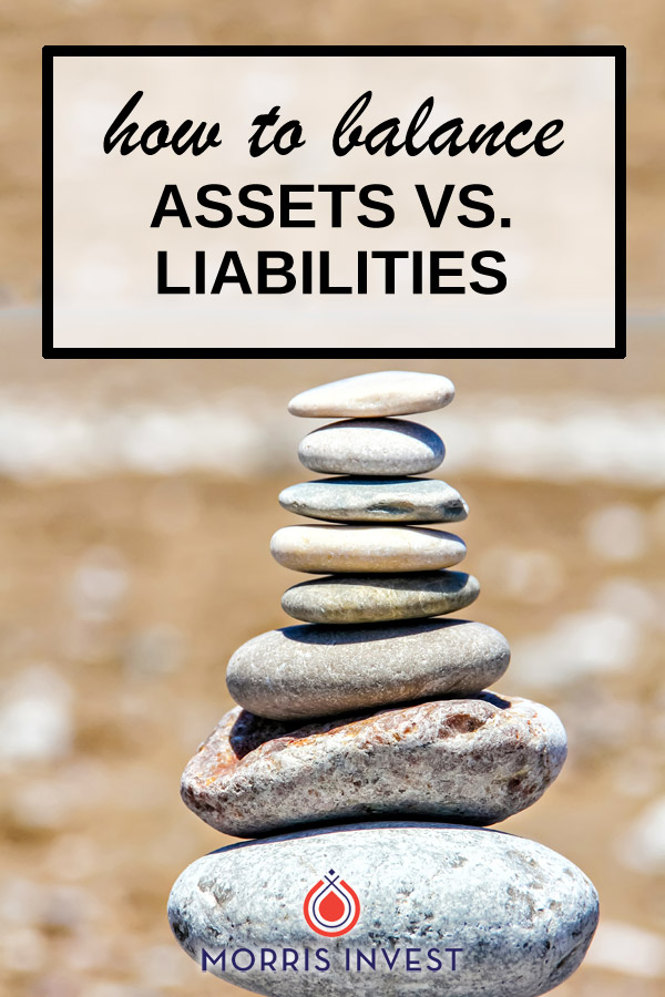 How to balance assets vs. liabilities - using leverage for real estate investing.