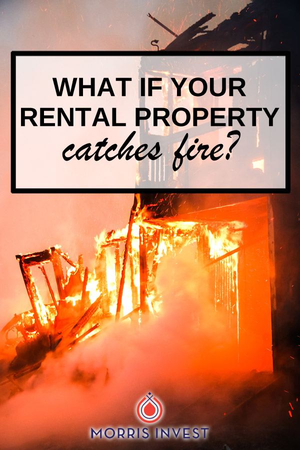 What would happen if your rental property were to catch on fire? Whether it's an electrical mishap, or due to negligent error on your tenant's part, accidents happen. Don't let this possibility totally deter you from investing at all. Like anything else, the best thing you can do is prepare ahead of time so that should a fire occur, you'll know how to react.