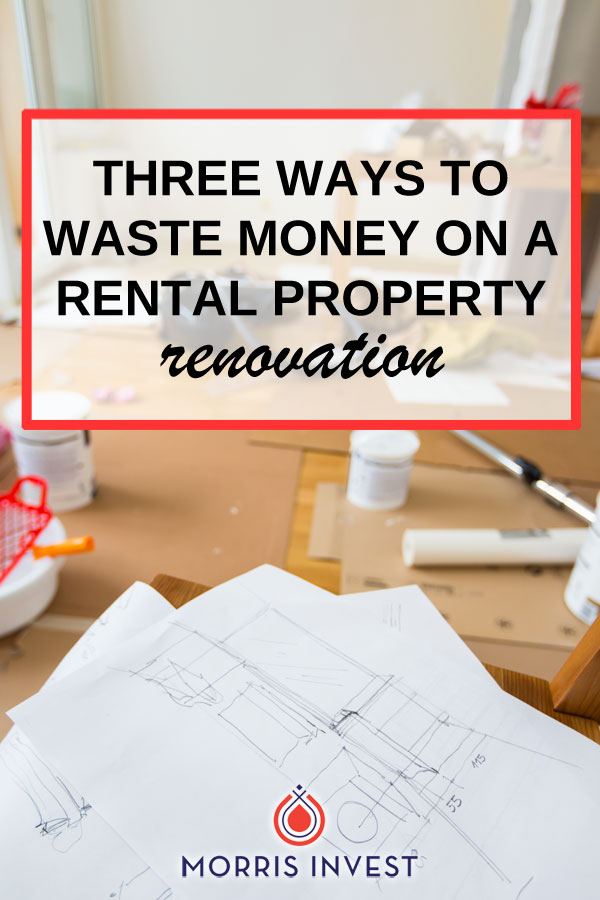 The three biggest ways investors waste money on a rental property renovation. Spending too much on a renovation will cut into your return on investment. The point is to have a high ROI, so you have to find a balance.