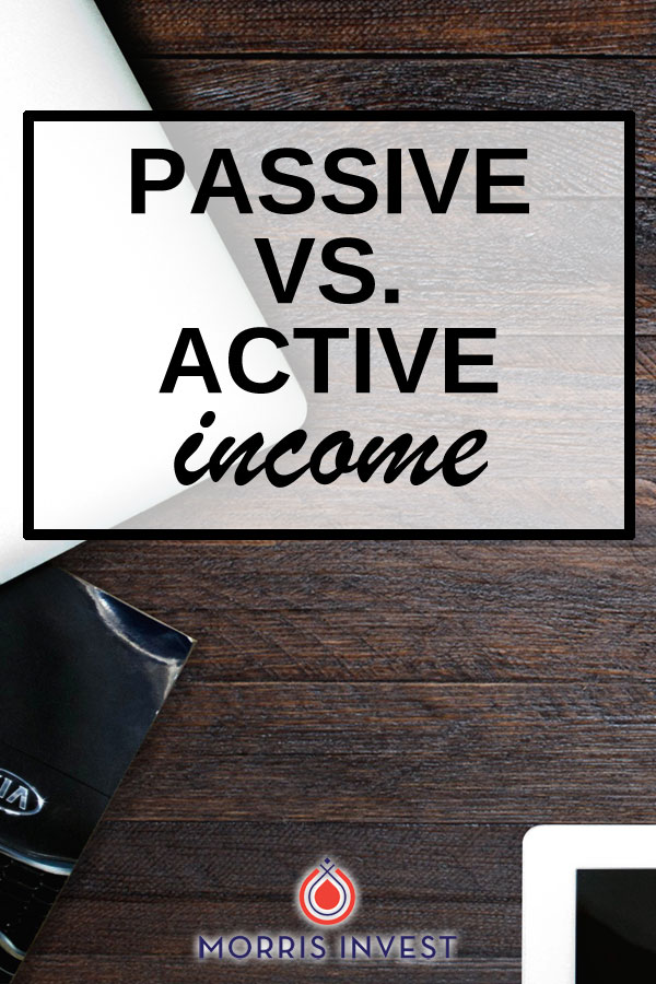 Passive income vs. active income (And why passive income is a better way to make money.)