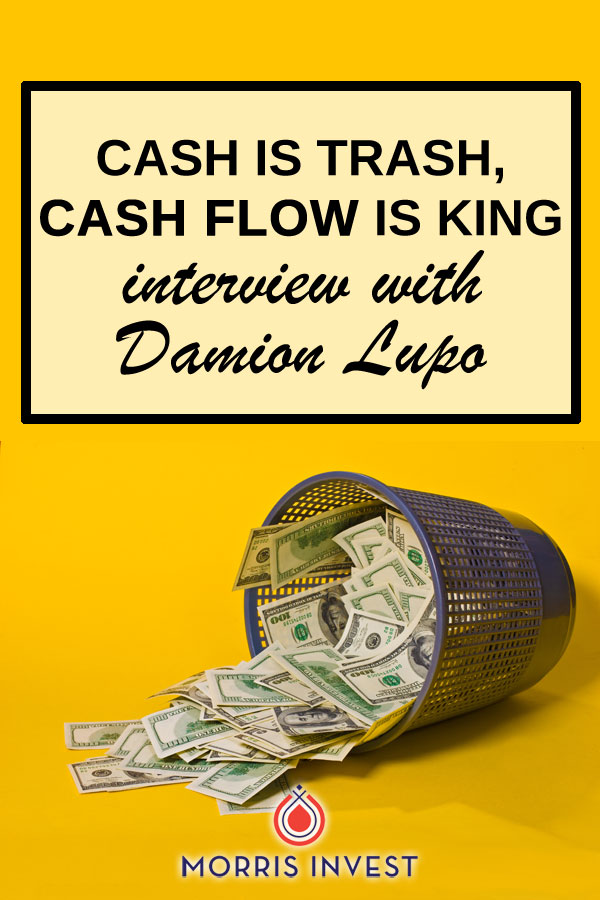 Cash flow is king when it comes to real estate investing (and other types of passive income). Find out more in this interview with Damion Lupo.