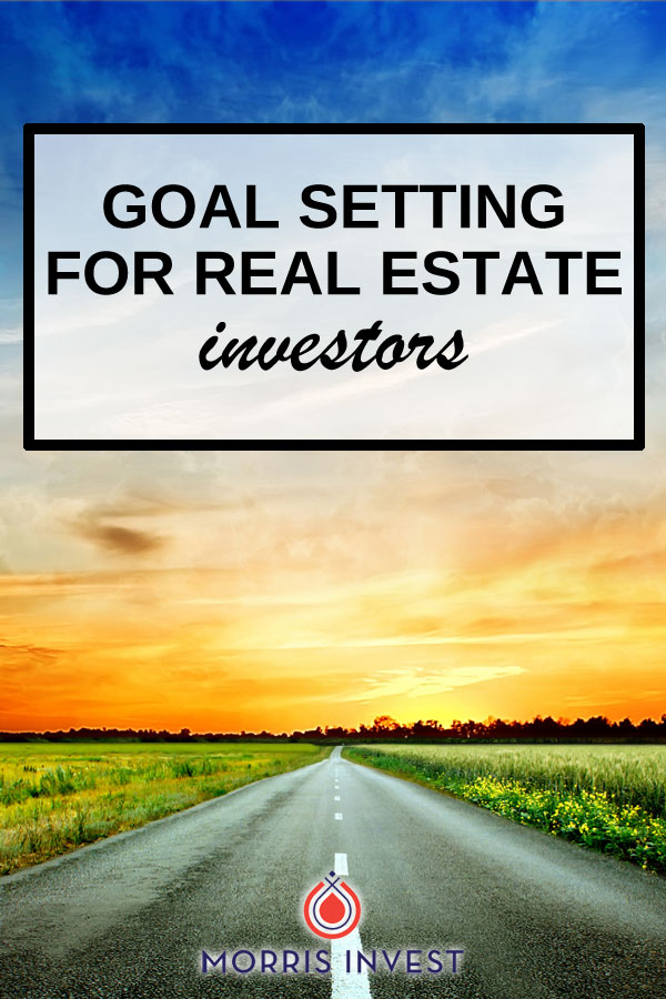 Everything we do in life begins with being in the right mindset. Real estate is no exception. I talk to so many people who want to begin, but are held back by fear and other limiting beliefs. Here's how to set goals as a real estate investor.