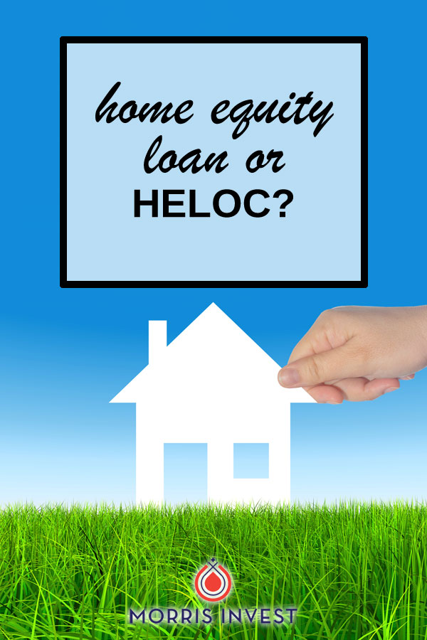 Real estate investing: Home equity loan or HELOC?