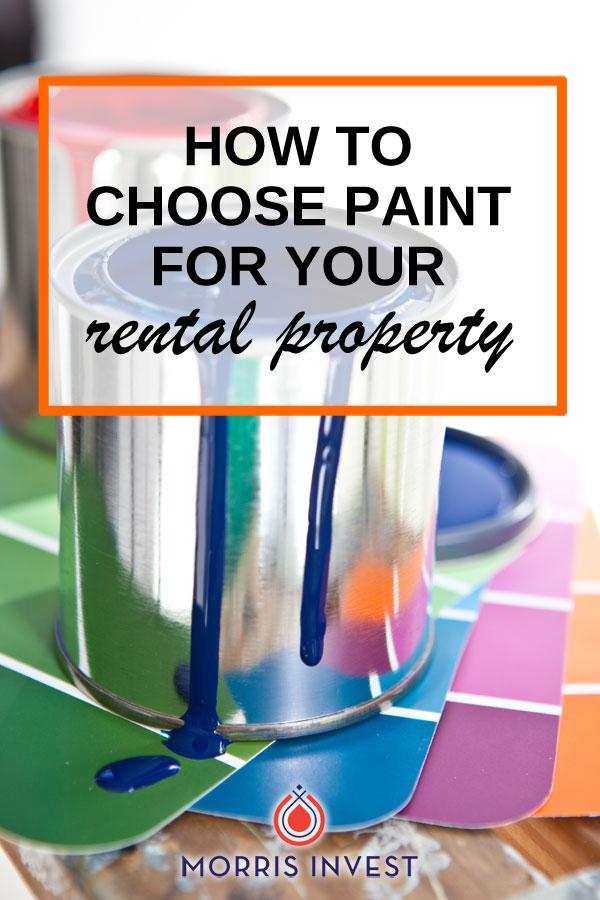 All landlords need to take this topic into account: paint! A little paint can go a long way in your investment property. Here's how to choose paint for your rental property.