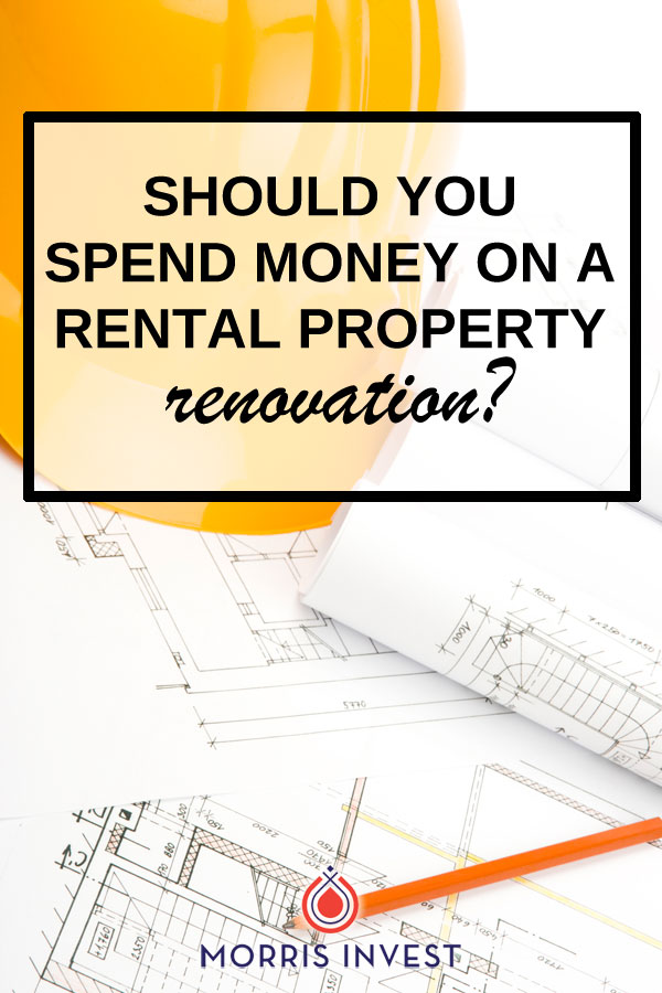 Ways to determine if you should spend money renovating an investment property.