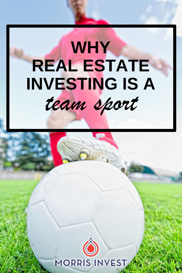 Investing in real estate is essentially building a business. Like any other business, you can't do it alone! Many new investors quickly become overwhelmed when trying to do everything themselves. That's why real estate investing is a team sport.