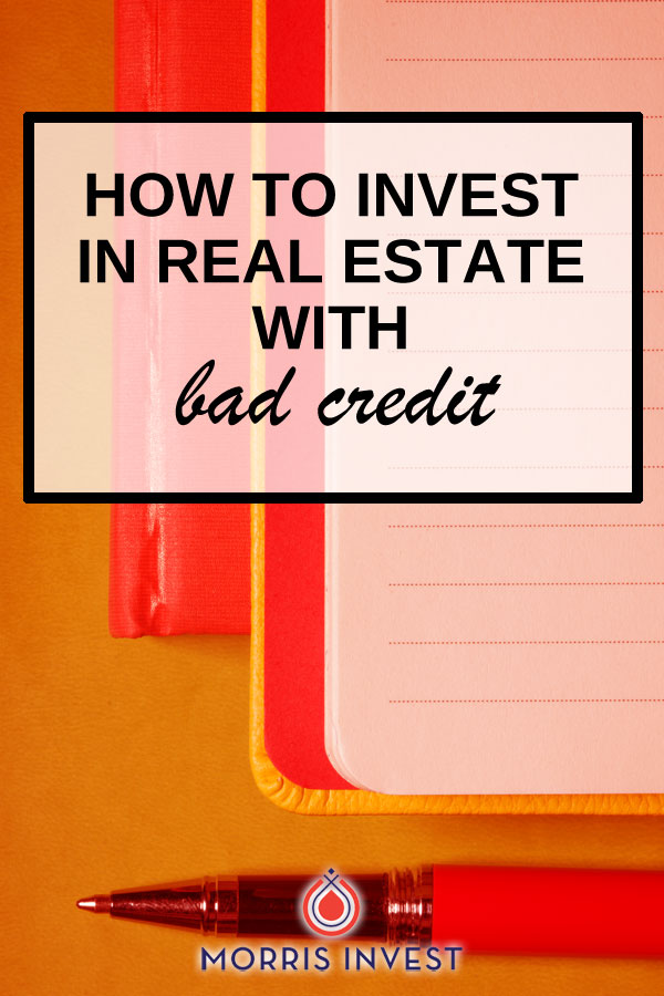 If your credit score is less than stellar, you're not automatically disqualified from investing in real estate. Here are a few ways you can purchase your first rental.