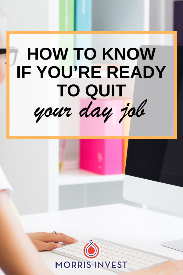 How to know if your'e ready to quit your day job: The three major factors you should consider before quitting your job, and how you can intentionally create the life you want.