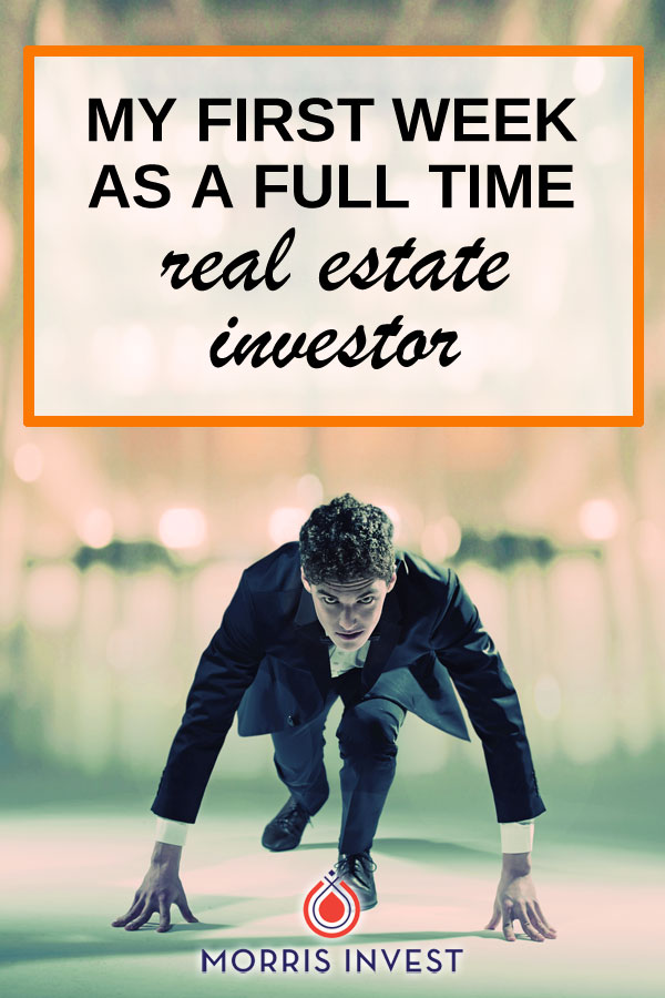 This week was my first week as an unemployed, full-time real estate investor! Here are the lessons I learned this past week.