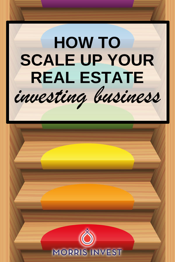 For most investors, the plan is to create a scalable, passive-income machine through real estate. Here's how to scale up.