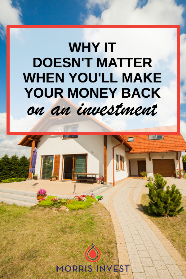 "One question I hear all the time from potential investors is, ""when will I make back my money from an investment property?""  Here's why it doesn't matter when."